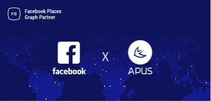 "Facebook发布""PlacesGraph"" 计划 APUS作为唯一中国公司入选全球首批合作伙伴"