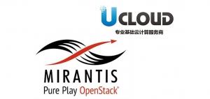 UCloud与Mirantis宣布成立合资公司UMCloud 布局中国公有云市场