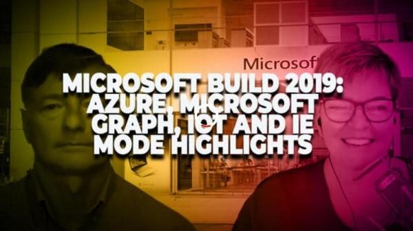 微软Build 2019大会速递:Azure、IoT、Edge on Chromium、机器学习